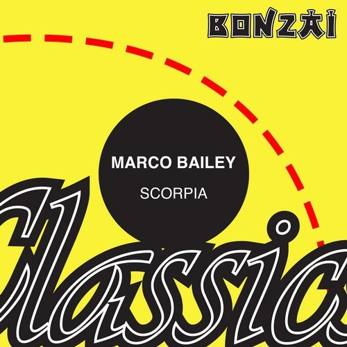 Marco Bailey – Scorpia (Original Release 1996 Bonzai Records Cat No. BR96114)