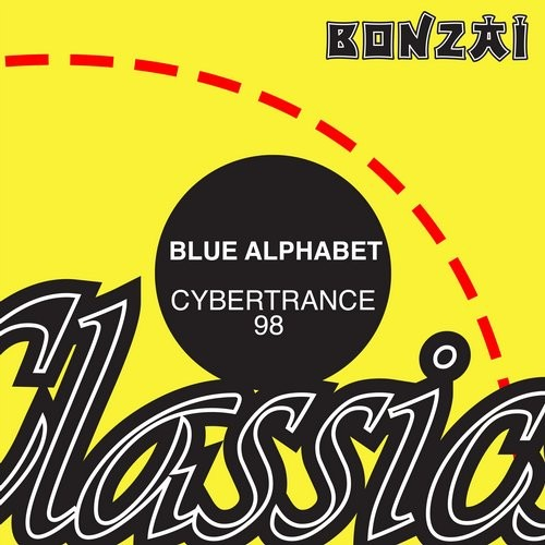 Blue Alphabet – Cybertrance 98 (Original Release 1994 Bonzai Records Cat No. BR 94056)