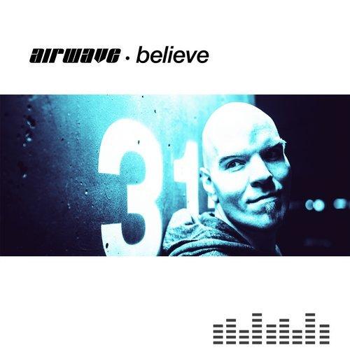 Airwave – Believe (Original Release 2002 Bonzai Records)