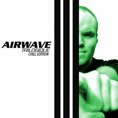 Airwave – Trilogique – Chill Edition