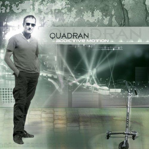 Quadran – Addictive Motion (Original Release 2007 Bonzai Trance Progressive Cat No. BTPCD-2007-001)